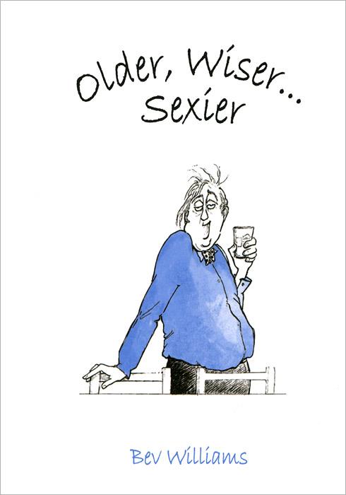 Older, Wiser... Sexier