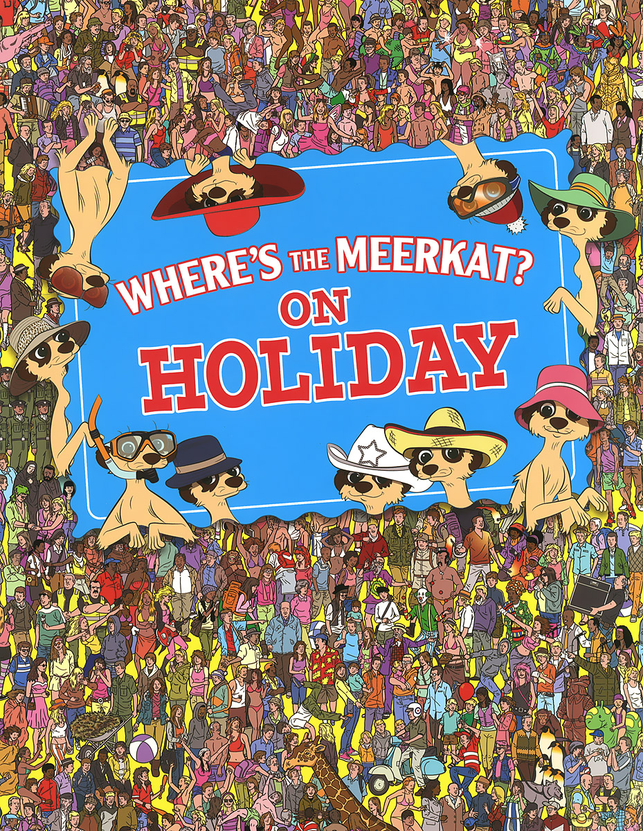 Where's the Meerkat? On Holiday the perfect holiday