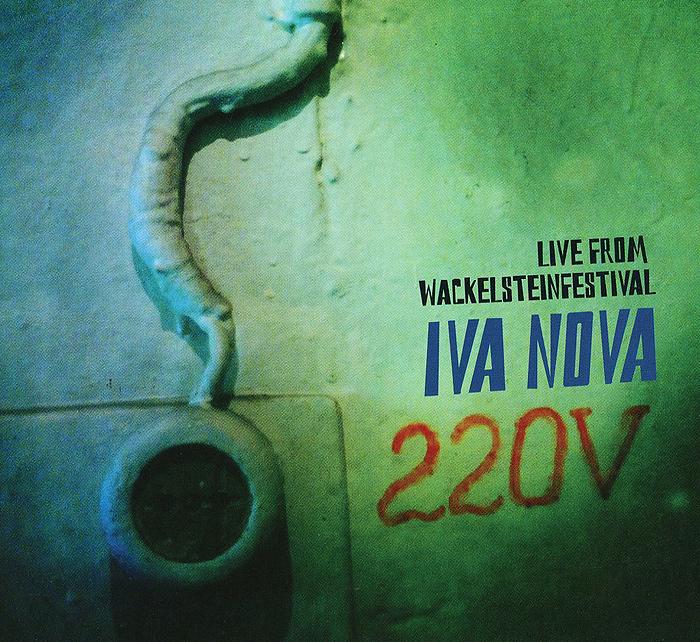 Iva Nova. 220V Live From Wackelsteinfestival
