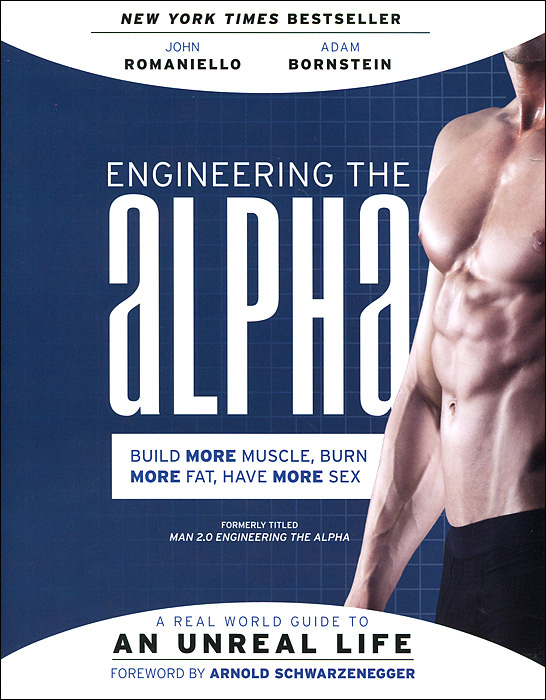 Engineering the Alpha: A Real World Guide to an Unreal Life