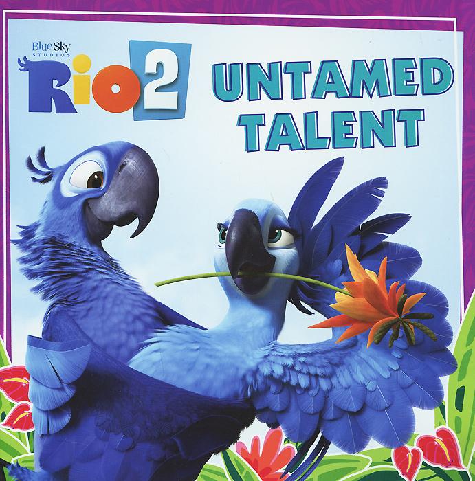 Rio 2: Untamed Talent silver s edit rio blu and jewel level 1 cd