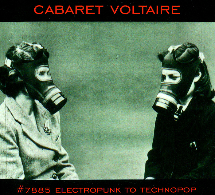 Cabaret Voltaire. #7885 Electropunk To Technopop
