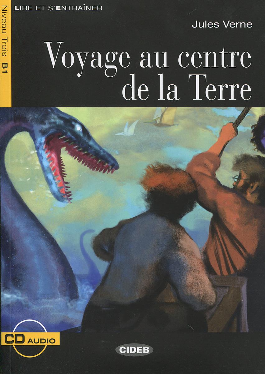 Voyage au centre de la Terre: Niveau Trois B1 (+ CD) air air le voyage dans la lune limited edition cd dvd
