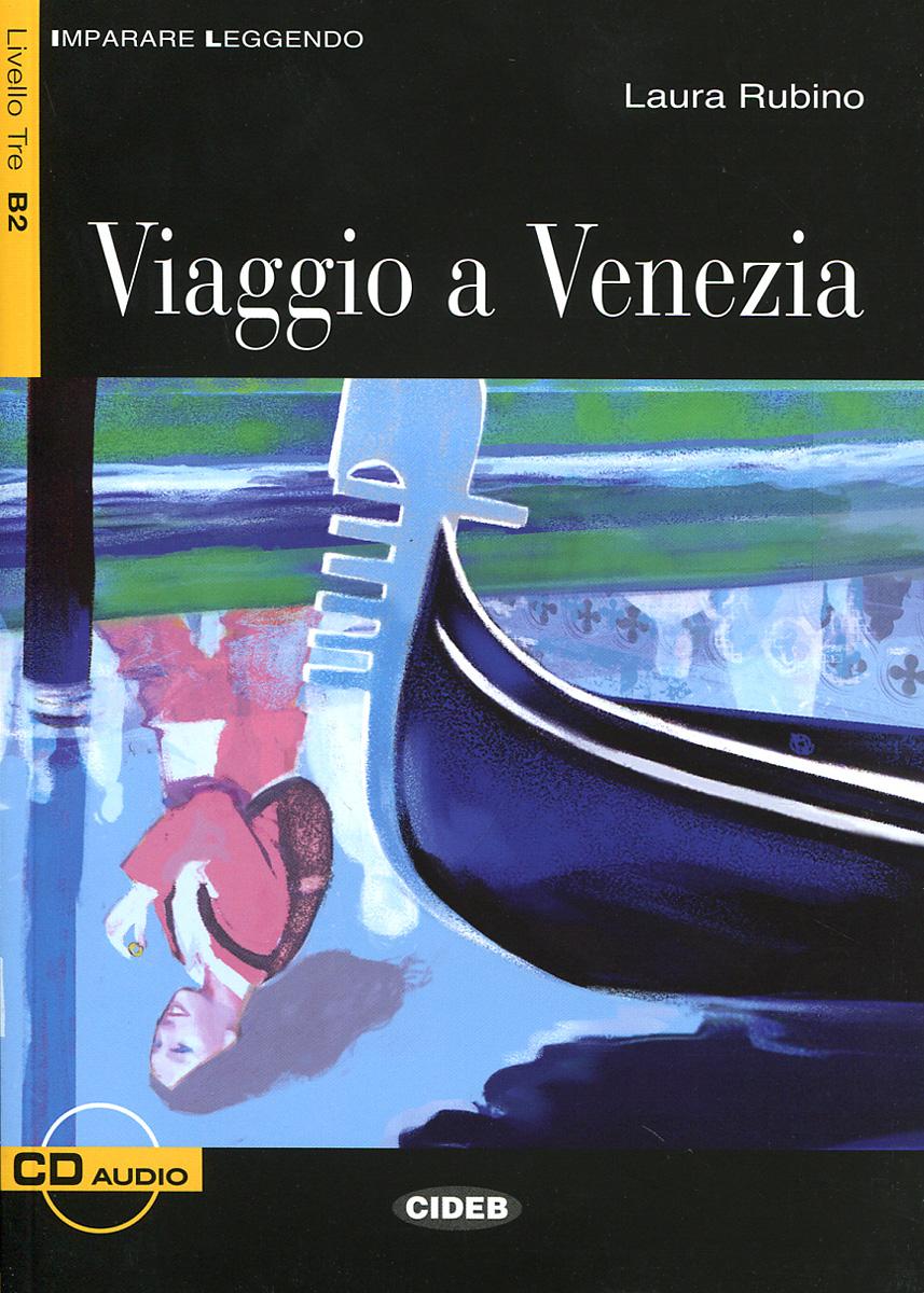 Viaggio a Venezia: Livello Tre B2 (+ CD-ROM) delitto in piazza del campo livello due b1 cd