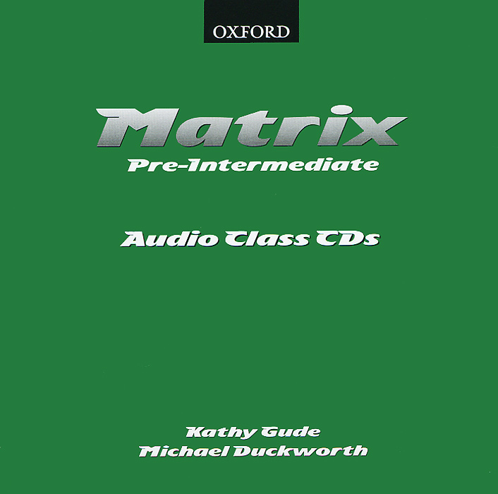Matrix: Pre-Intermediate: Pre-intermediate (аудиокурс на 2 CD) cutting edge upper intermediate active teach аудиокурс на cd rom