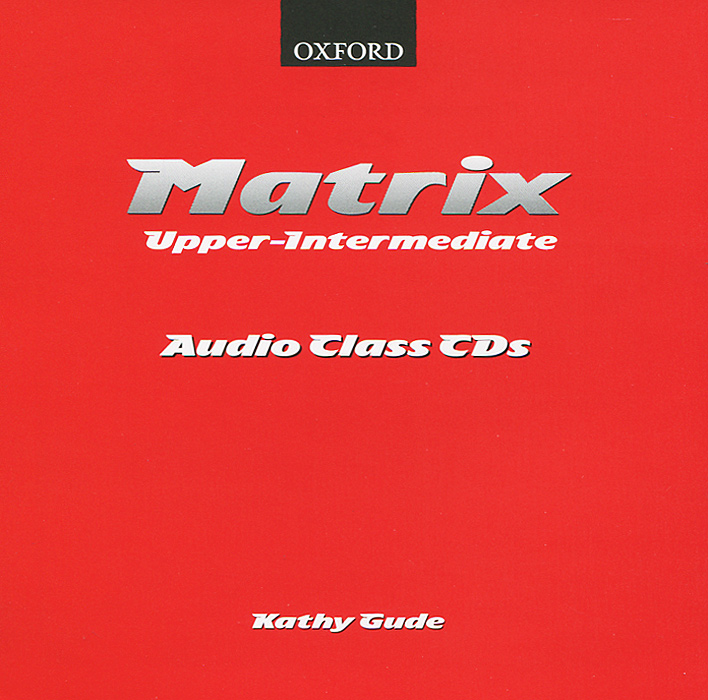 Matrix: Upper-Intermediate: Audio Class CDs (аудиокурс на 2 CD) cutting edge upper intermediate active teach аудиокурс на cd rom