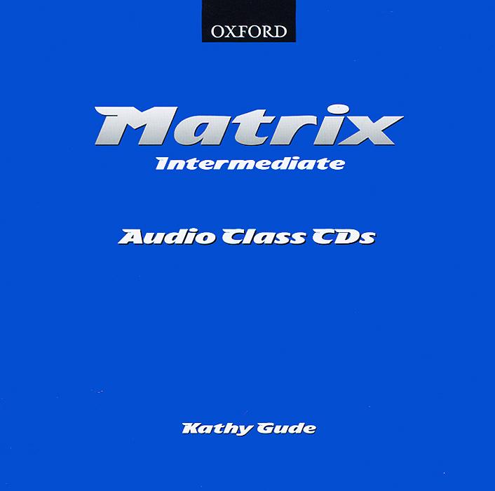 Matrix: Intermediate: Audio Class CDs (аудиокурс на 2 CD) sandra fox starters skills class audio cd аудиокурс на cd