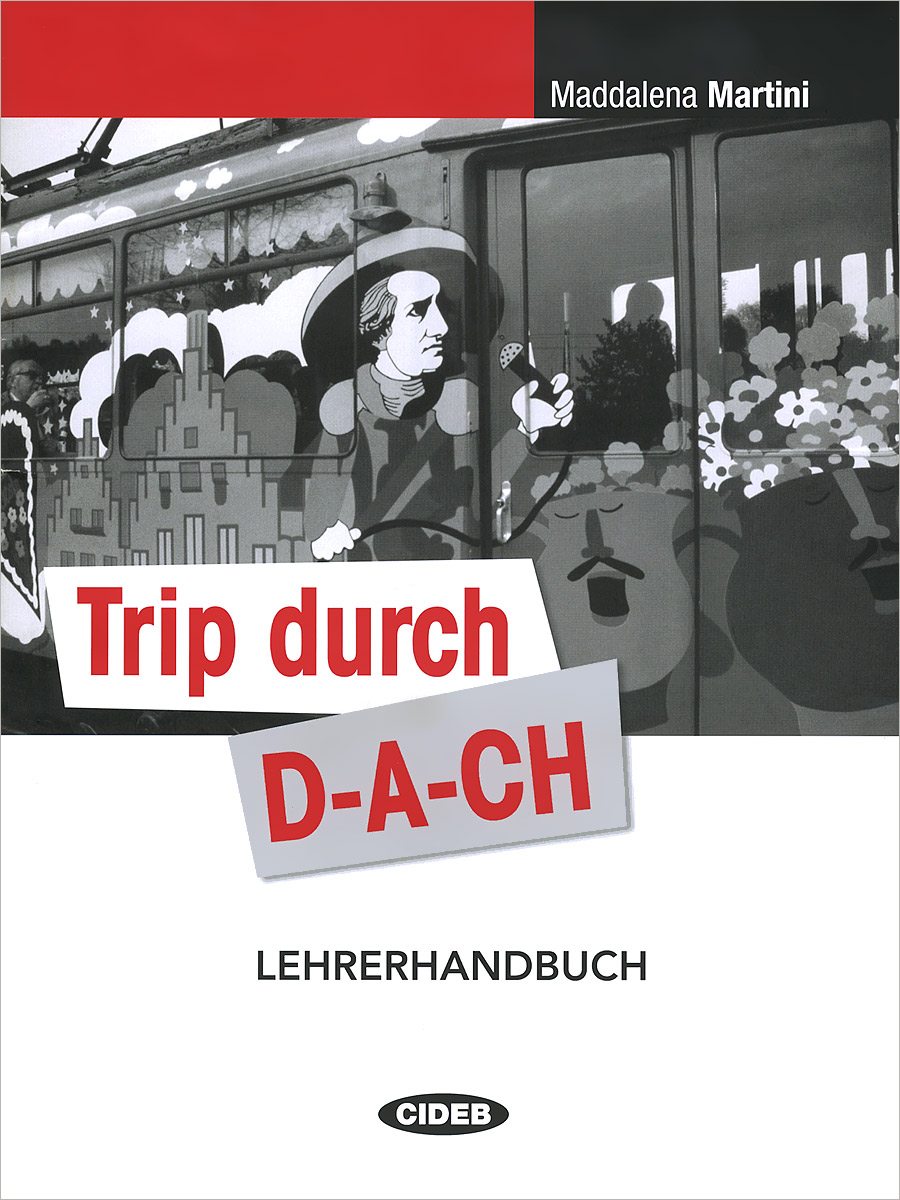 Trip durch D-A-CH: Lehrerhandbuch trip durch d a ch cd