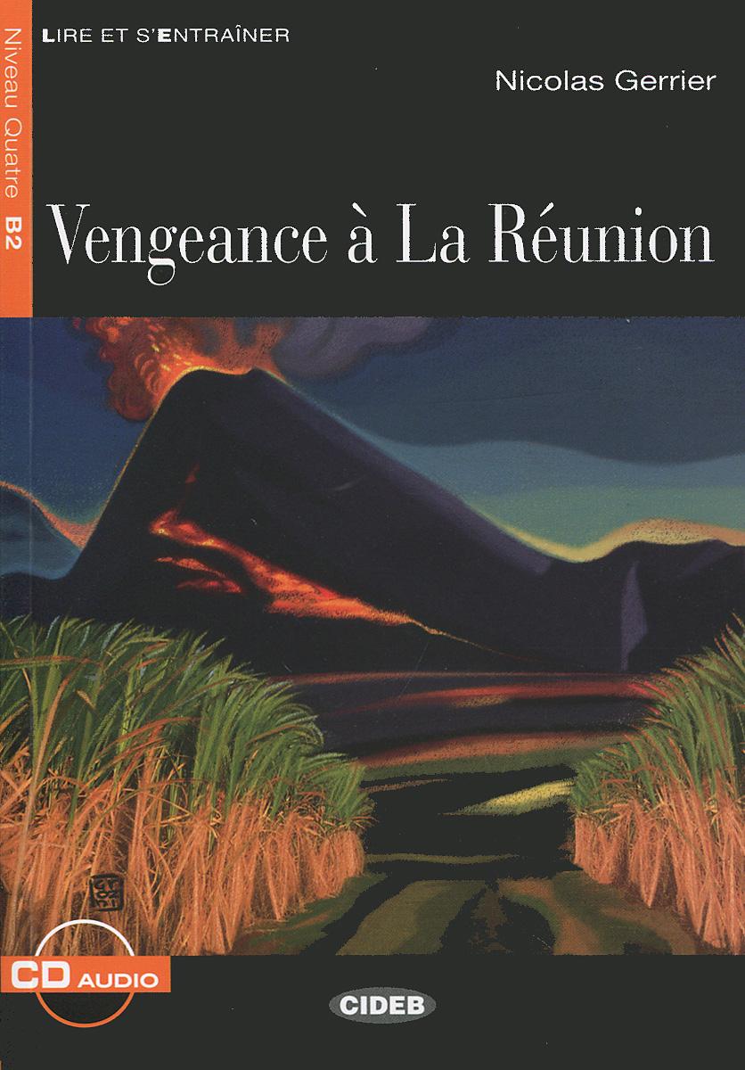Vengeance a La Reunion: Niveau quatre B2 (+ CD)