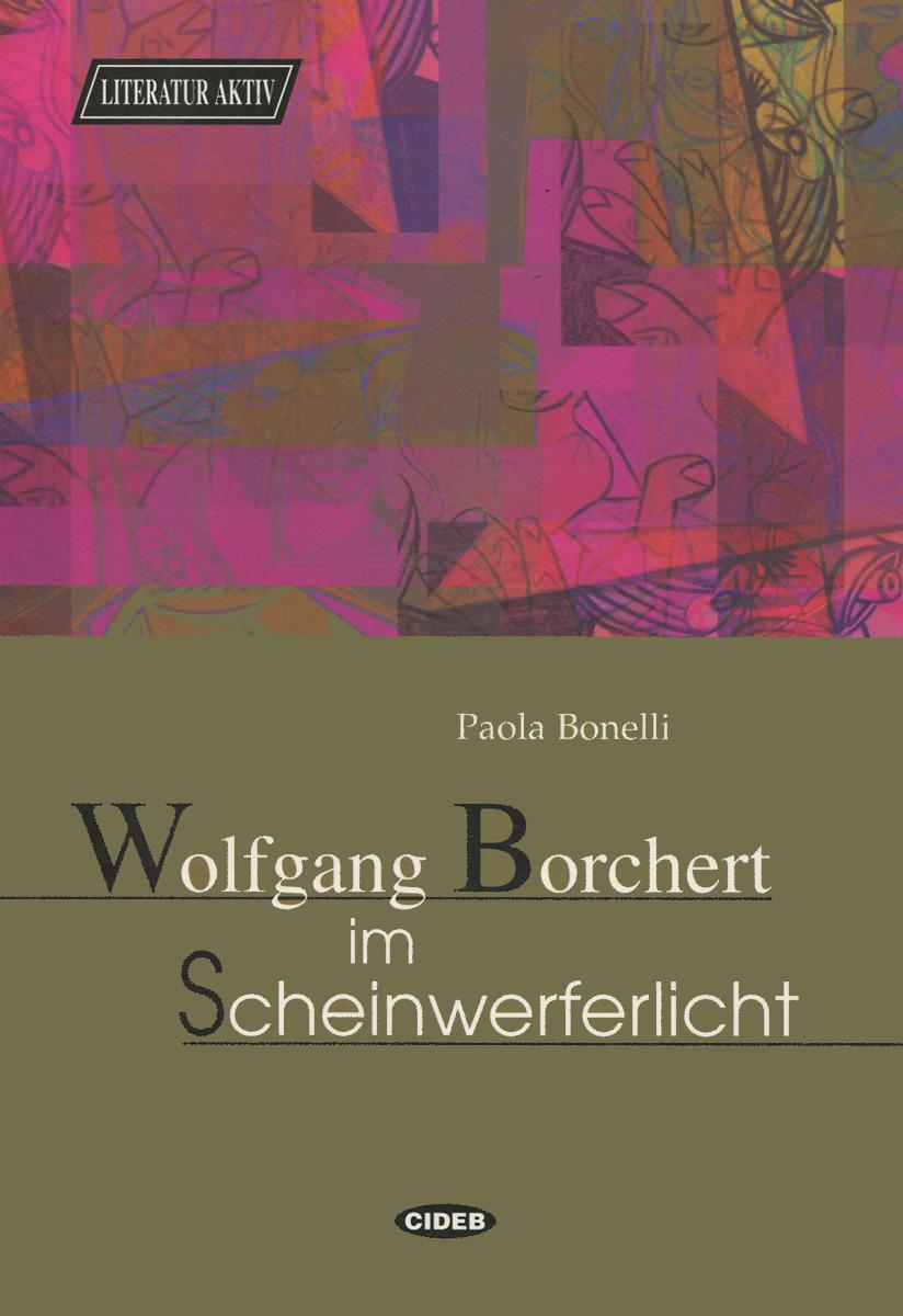 Wolfgang Borchert im Scheinwerferlicht wolfgang borchert im scheinwerferlicht