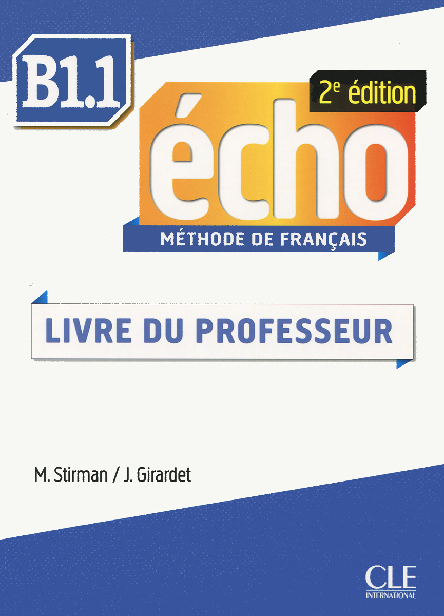 Echo B1.1: Methode de Francais: Livre du Professeur echo b1 2 methode de francais брошюра cd