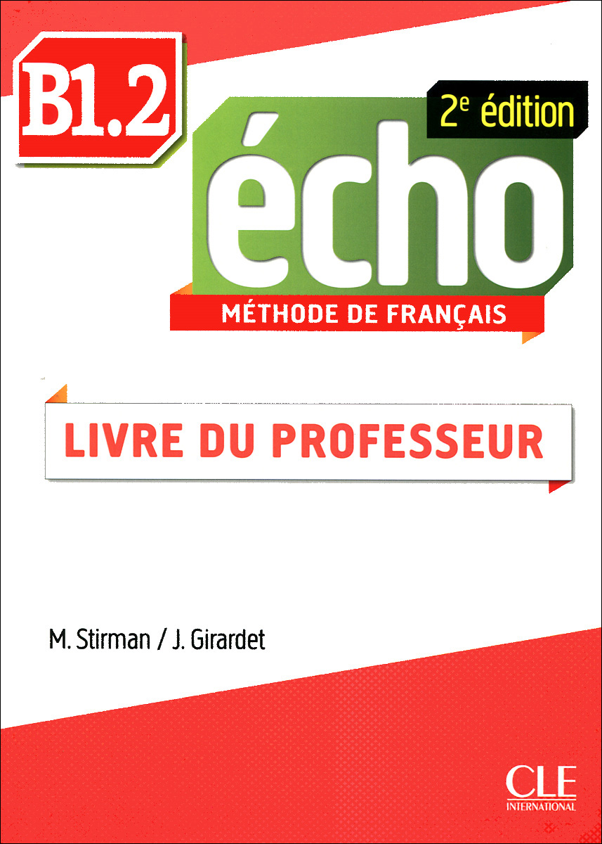 Echo B1.2: Methode de Francais: Livre du Professeur echo b1 2 methode de francais брошюра cd