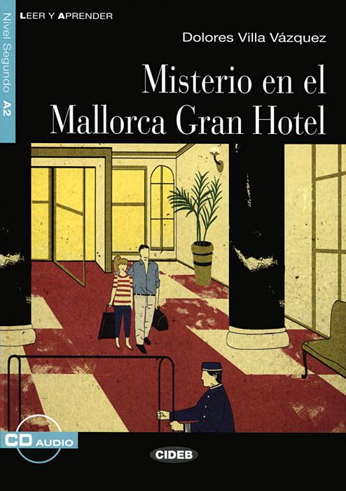 Misterio en el Mallorca Gran Hotel: Nivel segundo A2 (+ CD) margarita barbera quiles el secreto de romina nivel segundo a2 cd