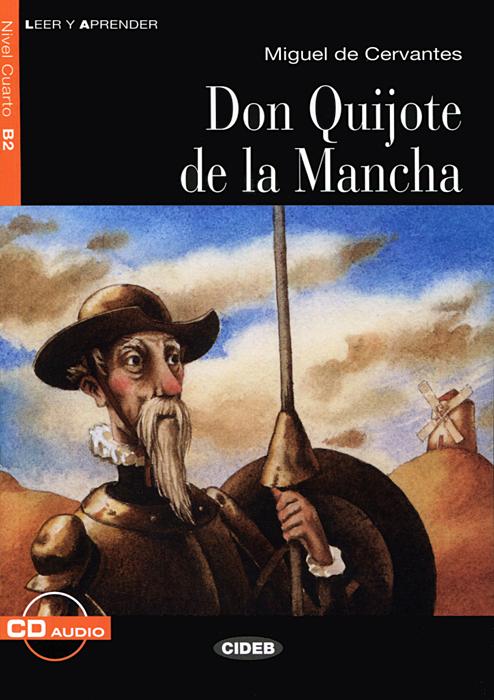 Don Quijote de la Mancha: Nivel cuarto B2 ( + CD) cervantes don quijote cloth