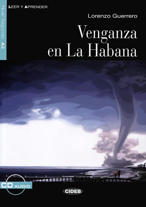 Venganza en la Habana: Nivel segundo A2 ( + CD) margarita barbera quiles el secreto de romina nivel segundo a2 cd