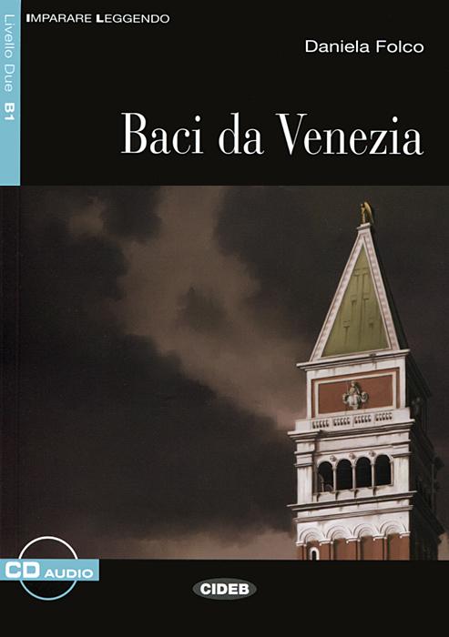 Baci da Venezia: Livello Due B1 ( + CD) цены