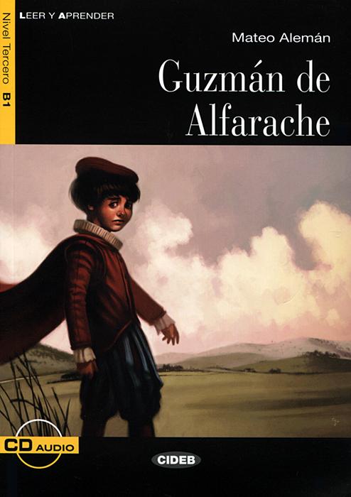 Guzman de Alfarache: Nivel tercero B1 ( + CD) el viaje de mina