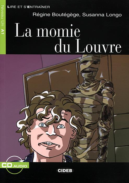 La momie du Louvre: Niveau un A1 (+ CD) paul lanjalley paul corriez histoire de la revolution du 18 mars