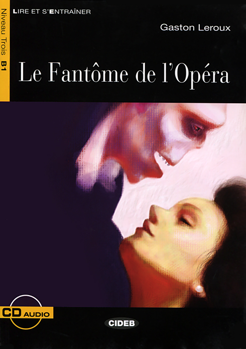 La Fantome de l'Opera: Niveau trois B1 (+ CD) stendhal le rouge et le noir niveau 3 cd