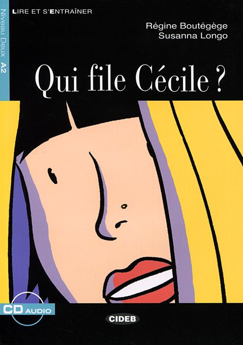 Qui File Cecile? Niveau Deux A2 (+ CD) gilles breton patrick riba delf scolaire niveau a1 du cadre europeen commun de reference cd