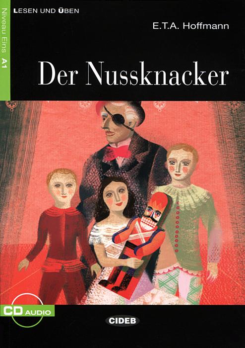 Der Nussknacker: Niveau Eins A1 (+ CD) ballett