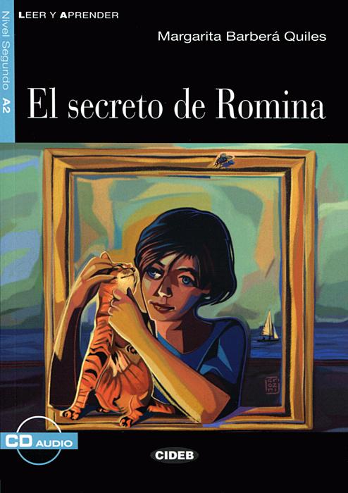 El Secreto De Romina: Nivel segundo A2 (+ CD) margarita barbera quiles el secreto de romina nivel segundo a2 cd