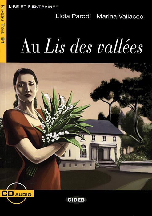 Au Lis Des Vallees: Niveau Trois B1 ( + CD) палантин fete fete fe009gwsfk48
