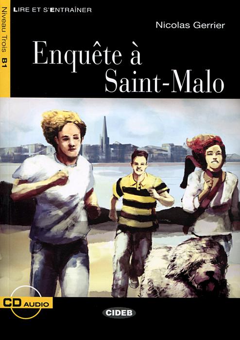 Enquete a Saint-Malo: Niveau Trois B1 ( + CD)