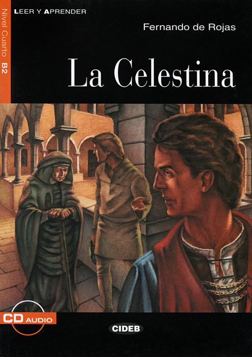 La Celestina: Nivel cuatro B2 (+ CD) quevedo f la vida del buscon nivel 1