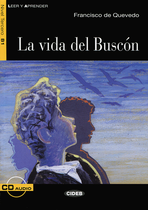 La vida del Buscon: Nivel tercero B1 (+ CD) el sombrero de tres picos nivel tercero b1 cd