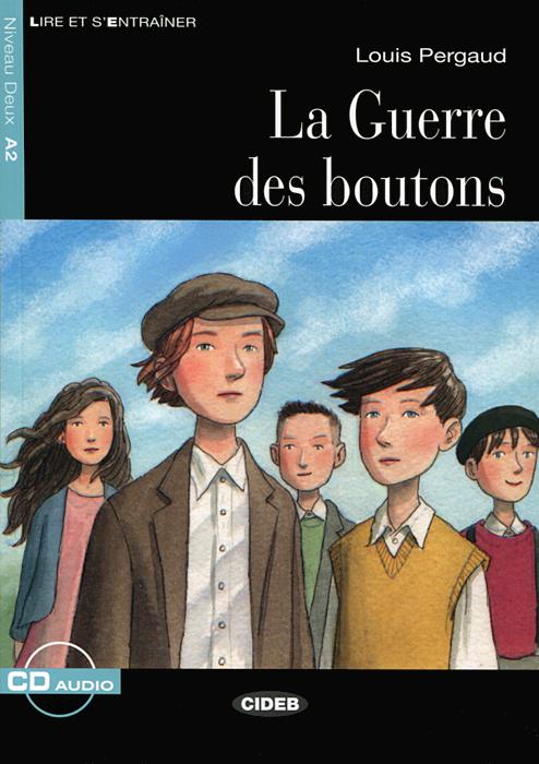 La Guerre des Boutons: Niveau Deux A2 (+ CD) jovoy парфюмерная вода l art de la guerre 100 мл