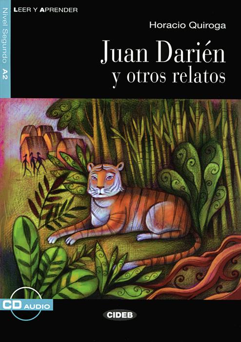 Juan Darien y otros relatos: Nivel segundo A2 (+ CD) margarita barbera quiles el secreto de romina nivel segundo a2 cd