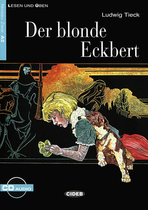 Der Blonde Eckbert: Niveau Zwei A2 (+ CD) simpson m tim und claudia suchen ihren freund niveau 2 cd