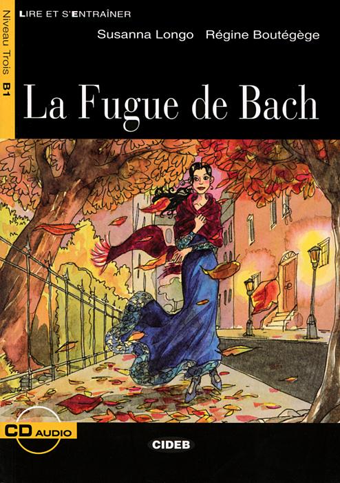 La Fugue de Bach: Niveau Trois B1 (+ CD) la dispute niveau 1
