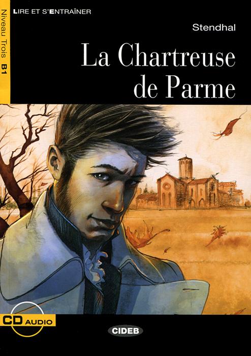 La Chartreuse de Parme: Niveau Trois B1 (+ CD) la dispute niveau 1