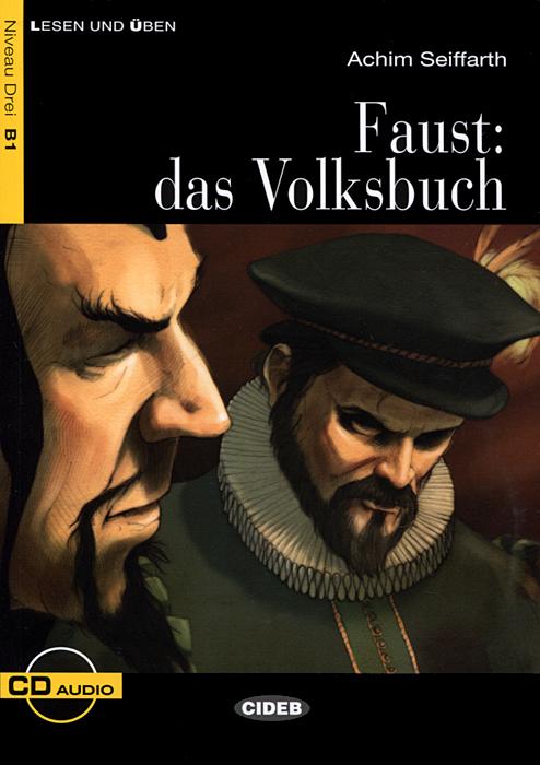 Faust: Das Volksbuch: Niveau Drei B1 (+ CD) аксессуары для кухонной техники bosch комплект насадок muzxlve1 для кухонных комбайнов