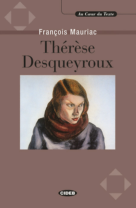 Therese Desqueyroux (+ CD) francois mauriac therese desqueyroux cd