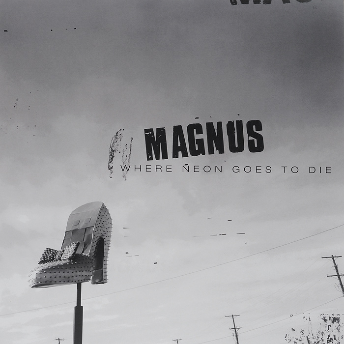 Magnus Magnus. Where Neon Goes To Die (LP) maisy goes to london