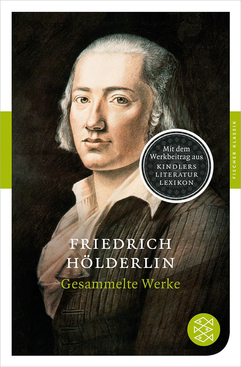 Фото Friedrich Holderlin: Gesammelte Werke лео ашер ein jahr ohne liebe