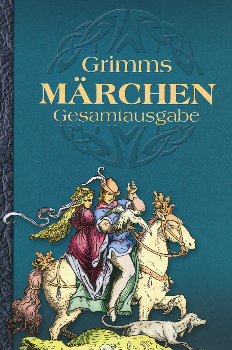 Grimms Marchen: Gesamtausgabe гапонова и носова е немецкие сказки тексты и упражнения deutsche marchen ein text und ubungsbuch