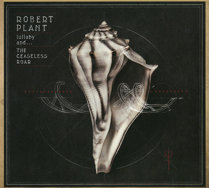 Роберт Плант Robert Plant And The Sensational Space Shifters. Lullaby and... The Ceaseless Roar роберт плант robert plant band of joy