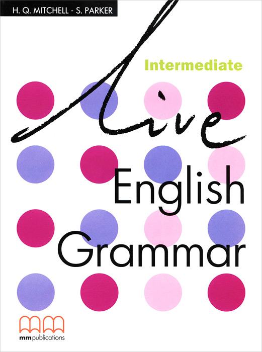 Live English Grammar: Intermedate betsis a mamas l the grammar files english usage intermediate level b1 student s book
