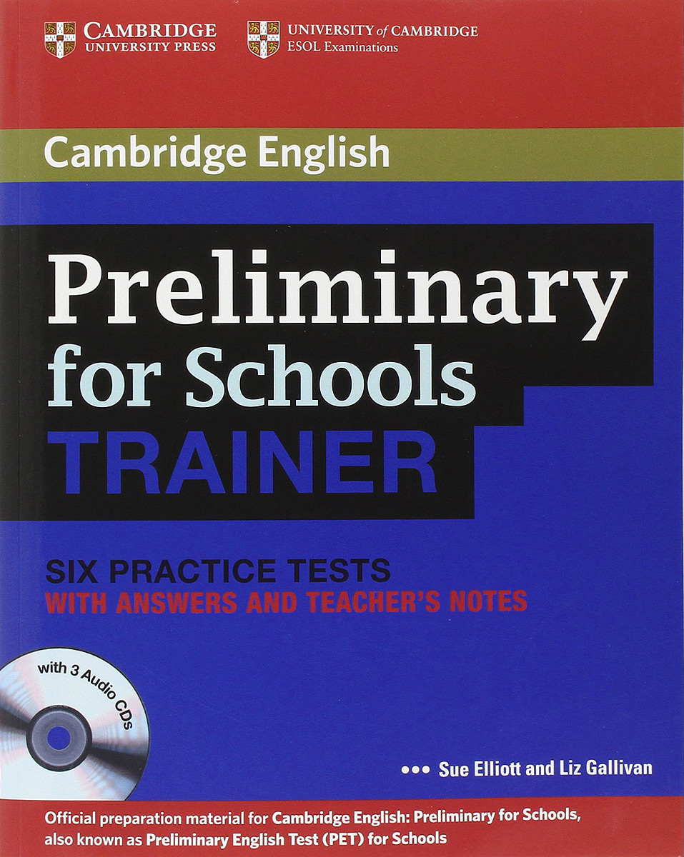 Preliminary for Schools Trainer: Six Practice Tests with Answers and Teacher's Notes (+ 3 CD) evans v obee b fce for schools practice tests 2 student s book