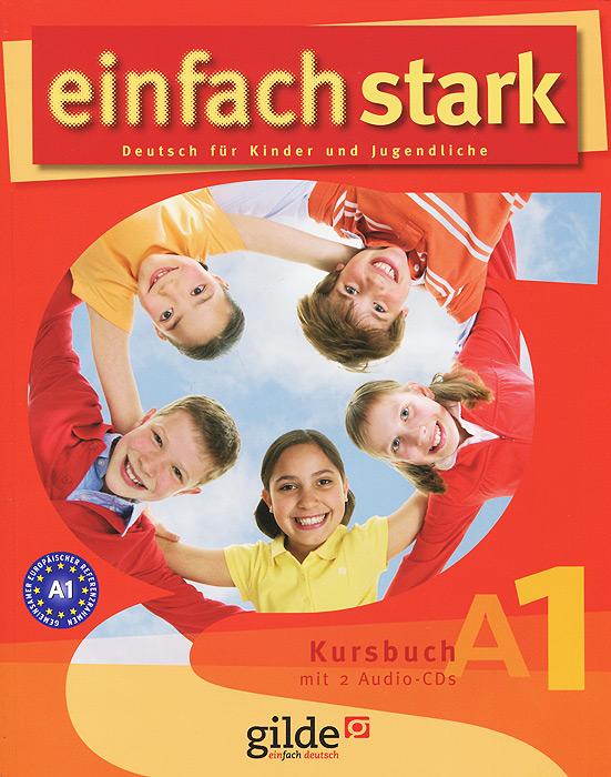 Einfach Stark: Kursbuch A1 (+ 2 CD)