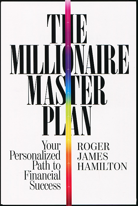 The Millionaire Master Plan: Your Personalized Path to Financial Success stanley kershman j put your debt on a diet a step by step guide to financial fitness