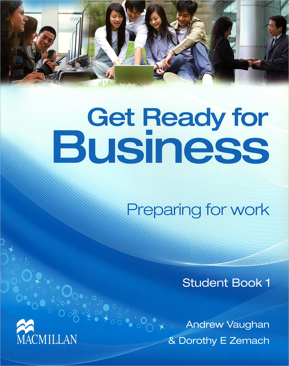 Get Ready for Business: Preparing for Work: Student Book 1 professional english in use ict