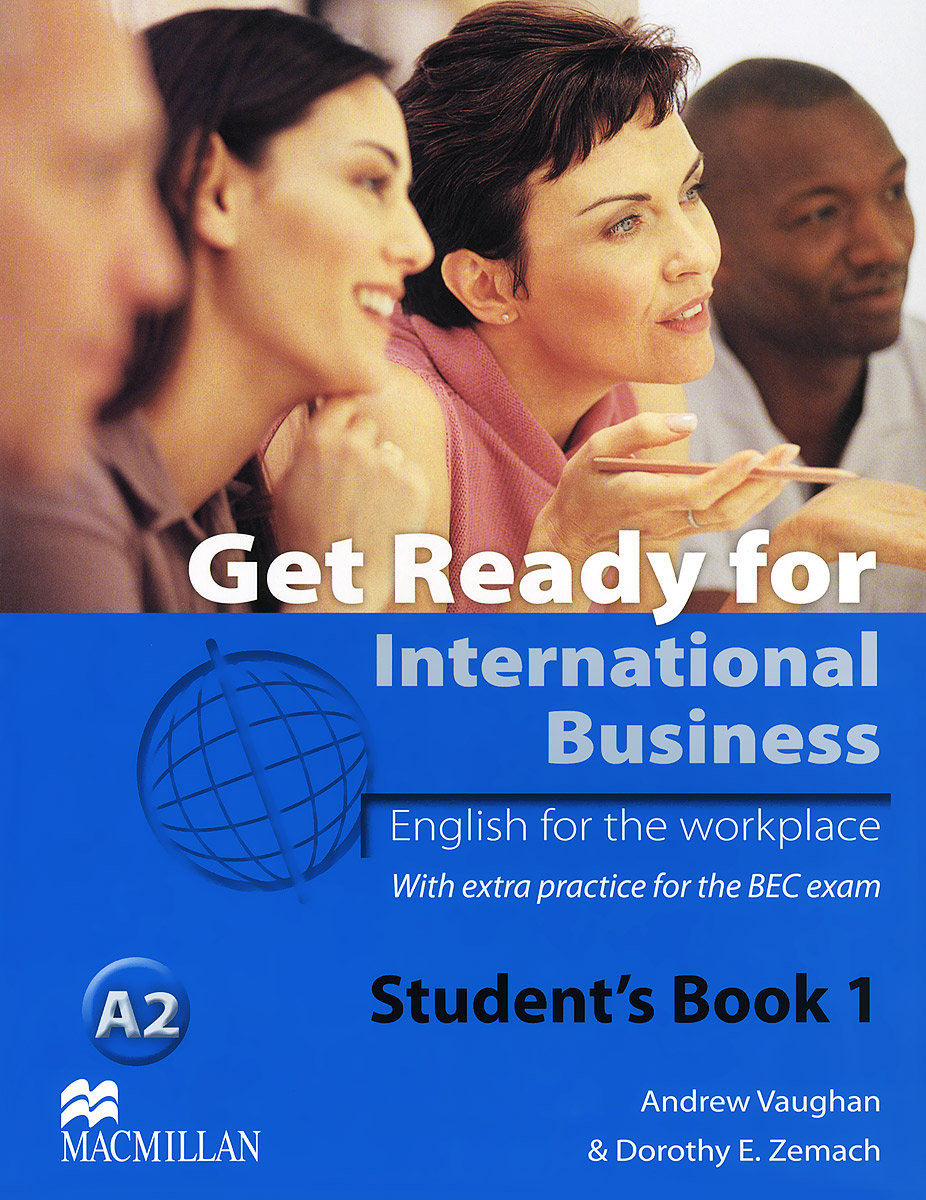 Get Ready for International Business A2: Level 1: Student's Book get ready for international business a2 level 1 аудиокурс на 2 cd