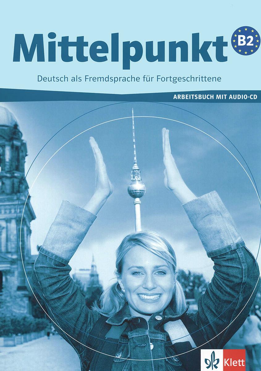 купить Mittelpunkt B2: Arbeitsbuch (+ CD) по цене 1390 рублей