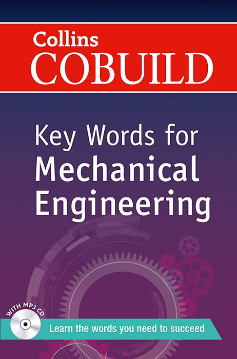 Collins Cobuild Key Words for Mechanical Engineering (+ CD) key words for the oil