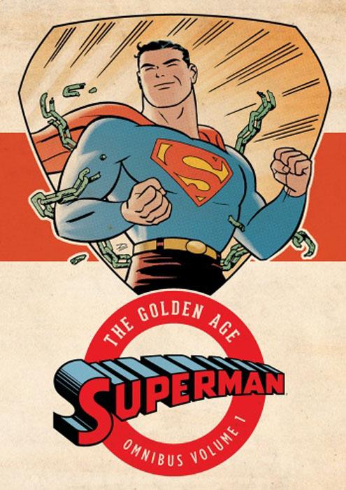 Superman: The Golden Age Omnibus: Volume 1